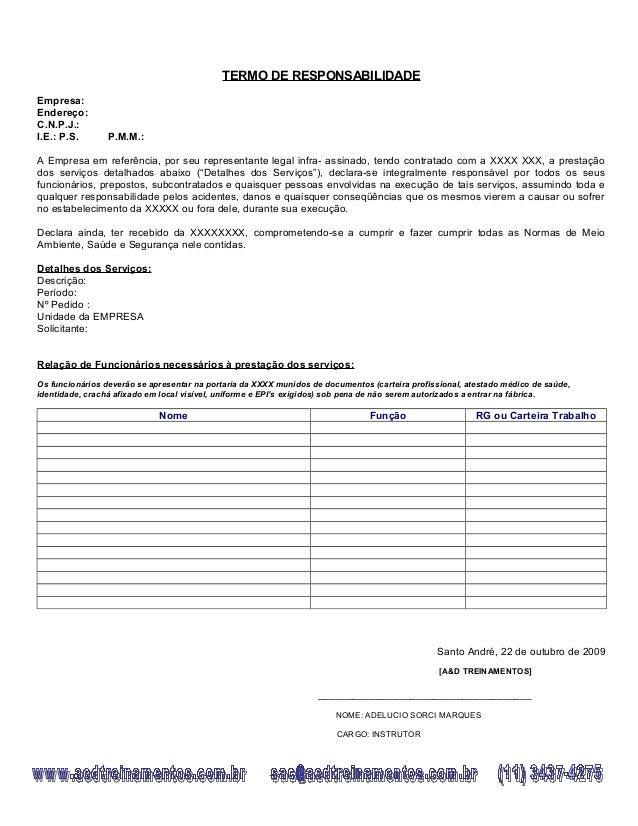 TERMO DE RESPONSABILIDADE Empresa: Endereço: C.N.P.J.: I.E.: P.S. P.M.M.: A Empresa em referência, por seu representante l...
