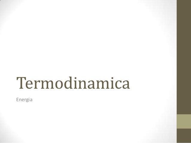 TermodinamicaEnergia