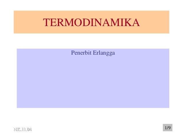 TERMODINAMIKA Penerbit Erlangga  NK.11.04  1/9