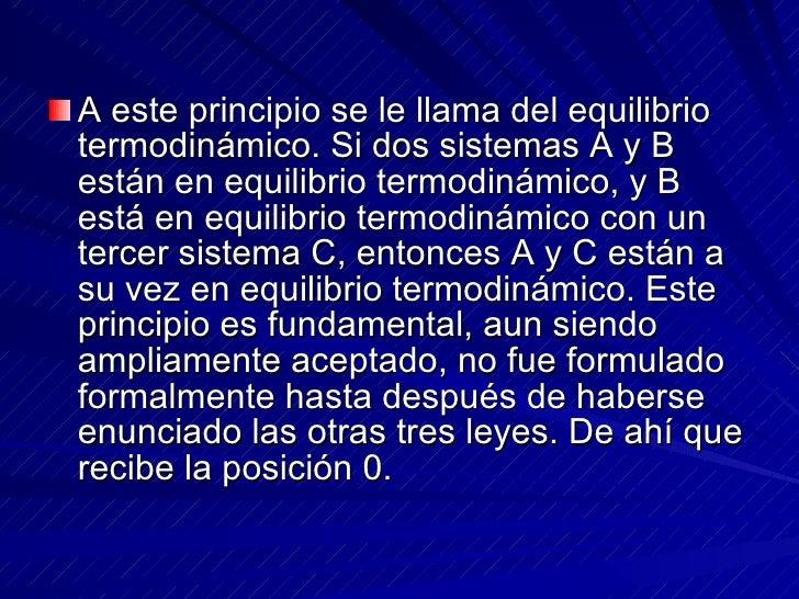 <ul><li>A este principio se le llama del equilibrio termodinámico. Si dos sistemas A y B están en equilibrio termodinámico...