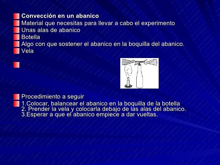 <ul><li>Convección en un abanico </li></ul><ul><li>Material que necesitas para llevar a cabo el experimento  </li></ul><ul...