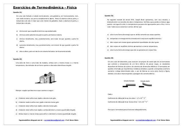 Exercícios de Termodinâmica - FísicaQuestão 01)    Em uma sala fechada e isolada termicamente, uma geladeira, em funcionam...