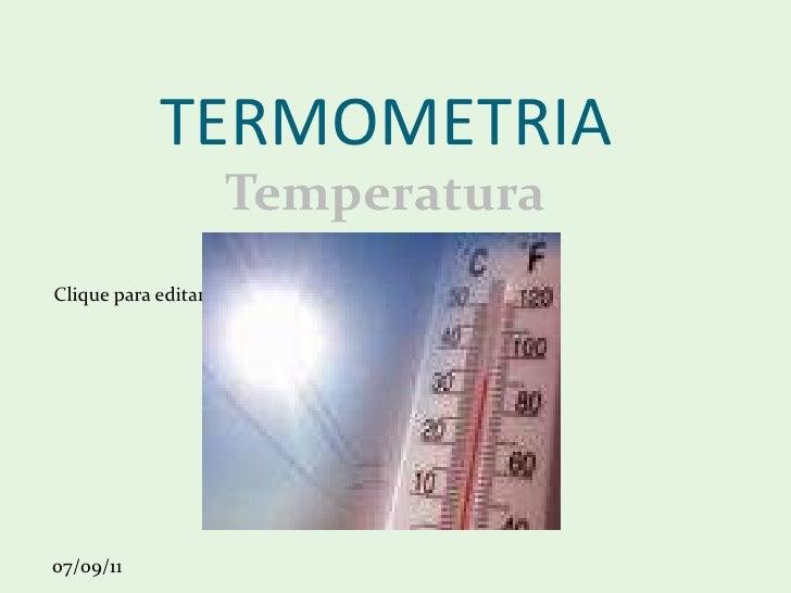 TERMOMETRIA Temperatura