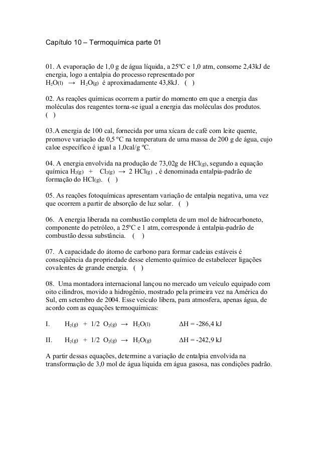 Capítulo 10 – Termoquímica parte 01 01. A evaporação de 1,0 g de água líquida, a 25ºC e 1,0 atm, consome 2,43kJ de energia...