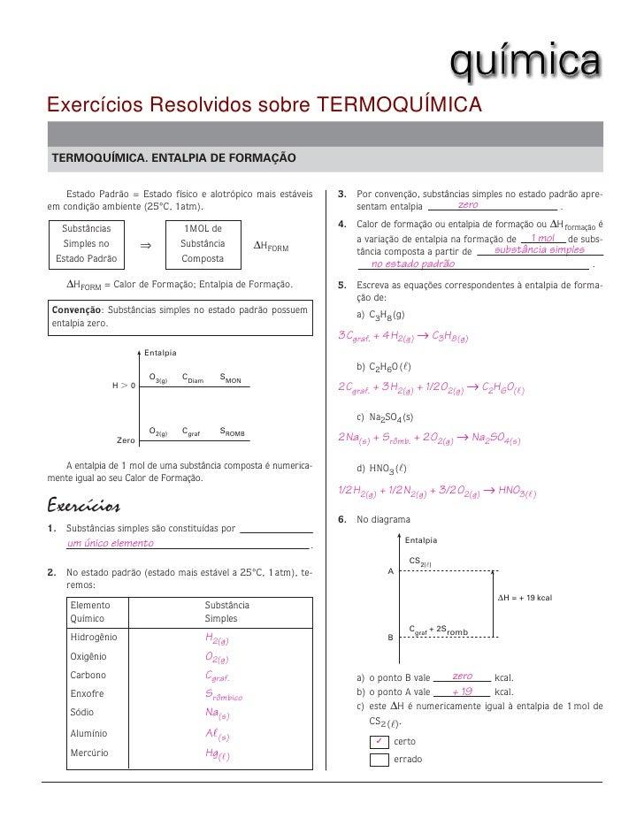 Exercícios Resolvidos sobre TERMOQUÍMICATERMOQUÍMICA. ENTALPIA DE FORMAÇÃO    Estado Padrão = Estado físico e alotrópico m...