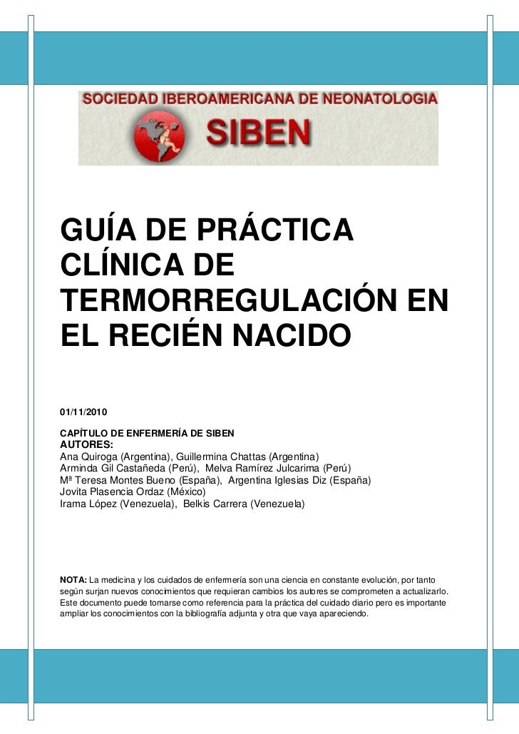 GUÍA DE PRÁCTICACLÍNICA DETERMORREGULACIÓN ENEL RECIÉN NACIDO01/11/2010CAPÍTULO DE ENFERMERÍA DE SIBENAUTORES:Ana Quiroga ...