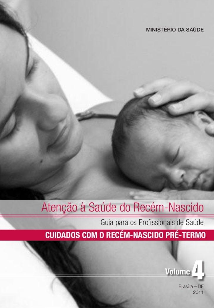 MINISTÉRIO DA SAÚDEAtenção à Saúde do Recém-Nascido             Guia para os Profissionais de SaúdeCUIDADOS COM O RECÉM-NA...