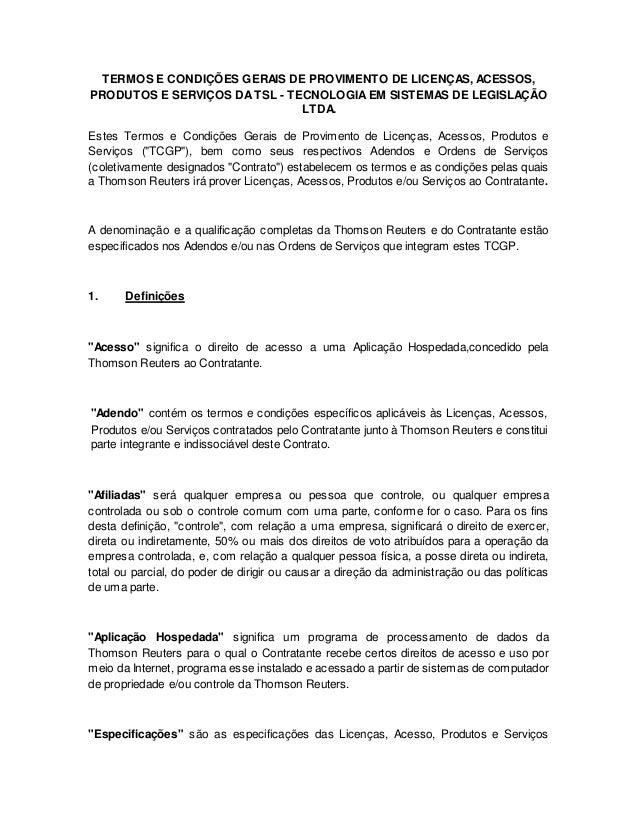 TERMOS E CONDIÇÕES GERAIS DE PROVIMENTO DE LICENÇAS, ACESSOS,  PRODUTOS E SERVIÇOS DA TSL - TECNOLOGIA EM SISTEMAS DE LEGI...