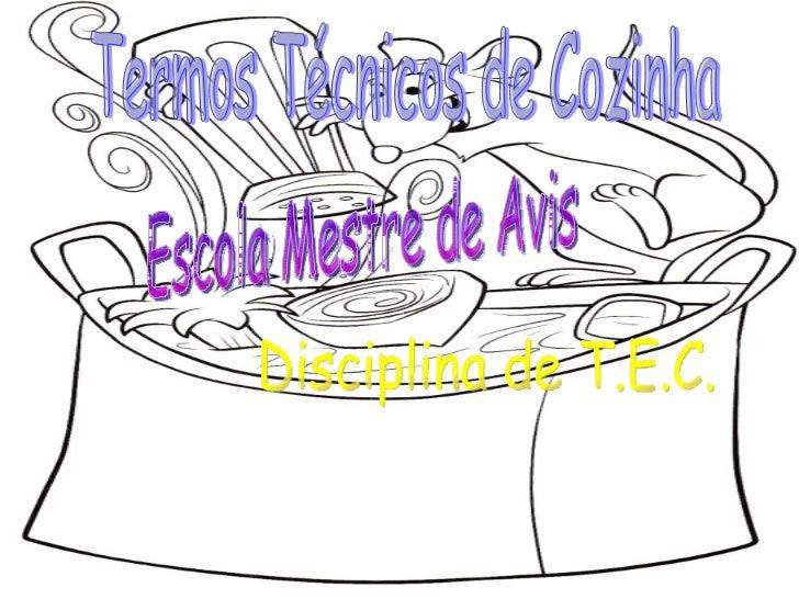 Termos Técnicos de Cozinha Disciplina de T.E.C. Escola Mestre de Avis