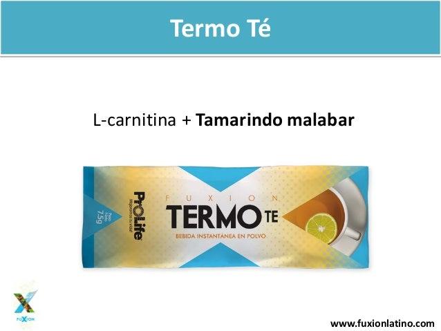www.fuxionlatino.comTermo TéL-carnitina + Tamarindo malabar