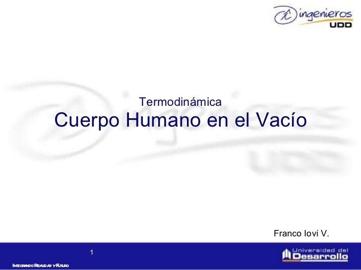 Termodinámica Cuerpo Humano en el Vacío Franco Iovi V.