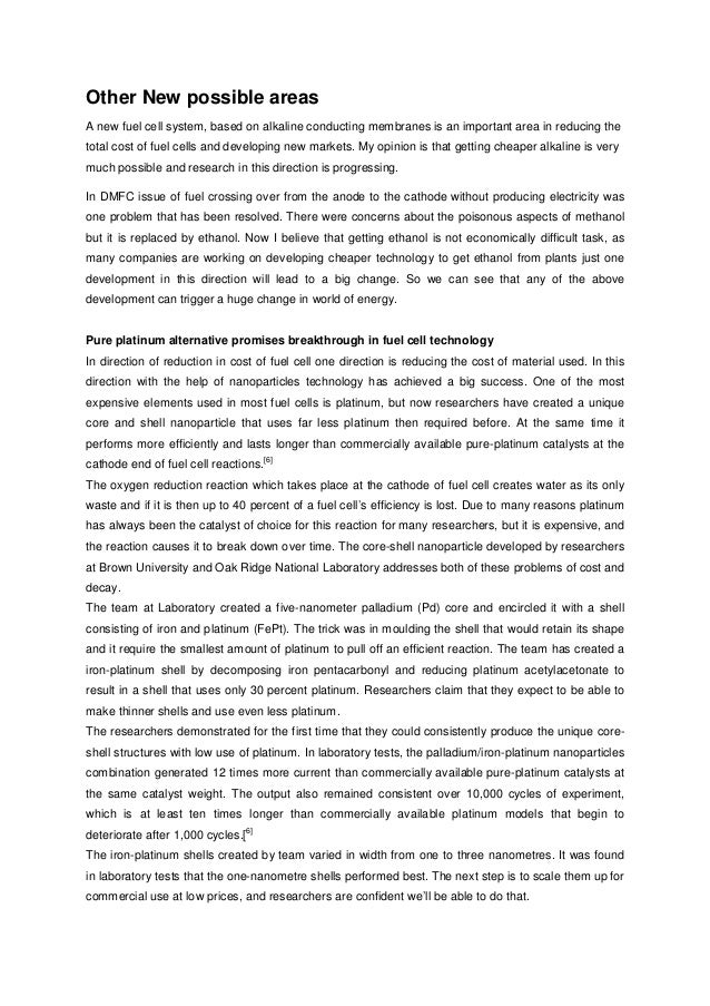 hydrogen fuel essay Hydrogen economy essays i believe that hydrogen fuel cells are a possible solution for the current energy crunch that we are experiencing today however, it will take billions of dollars in research, development and infrastructure to get an hydrogen energy economy up and running.