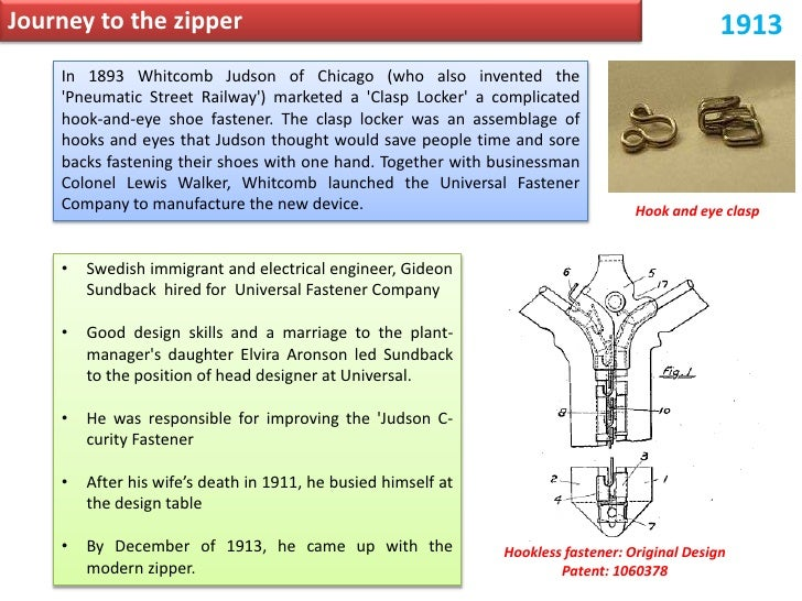 whitcomb l judson and the invention of the zipper But the zipper was the brainchild of one american inventor, namely, whitcomb  judson of chicago at the end of the 19th century, judson was already a.
