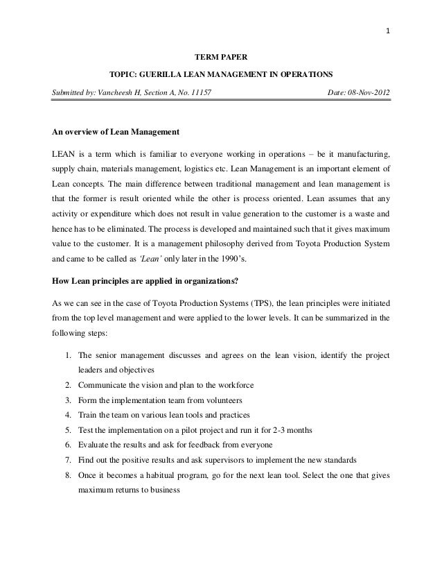 1 TERM PAPER TOPIC: GUERILLA LEAN MANAGEMENT IN OPERATIONS Submitted by: Vancheesh H, Section A, No. 11157 Date: 08-Nov-20...