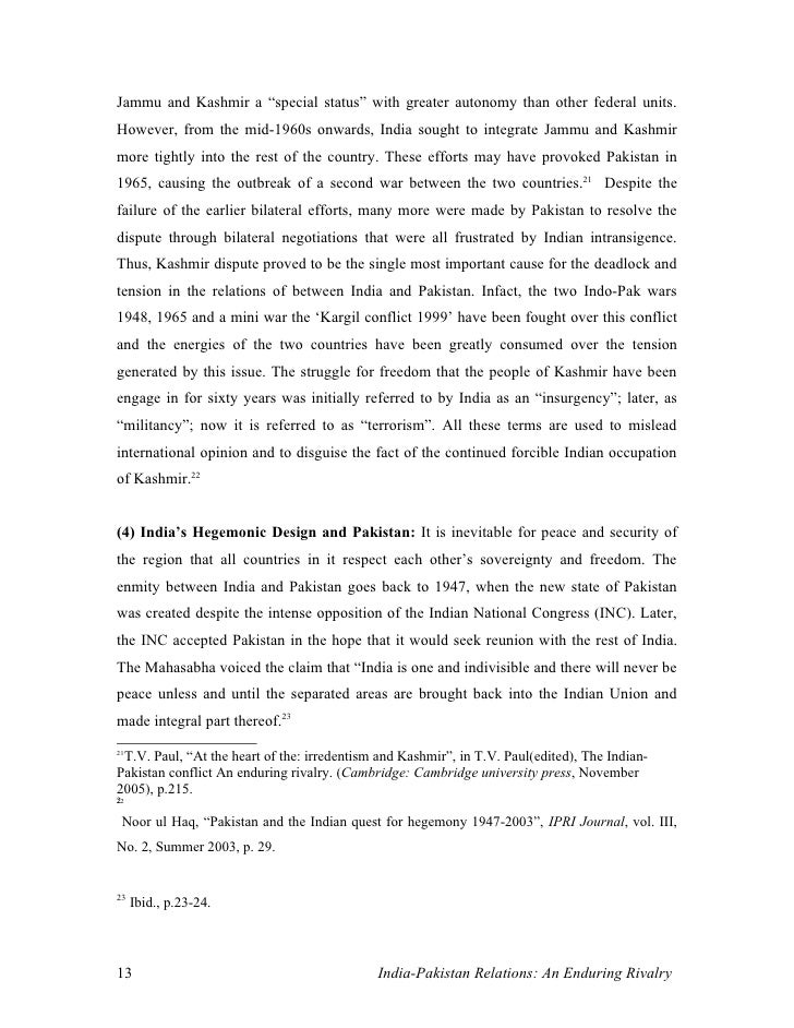 international rivalry (india / pakistan) essay Although the pakistan-india conflict is at the top of the scale when compared to village level quarrels, the characteristics are the same this is not to say that the panchayat system should replace the institutional layers of the modern international state system.
