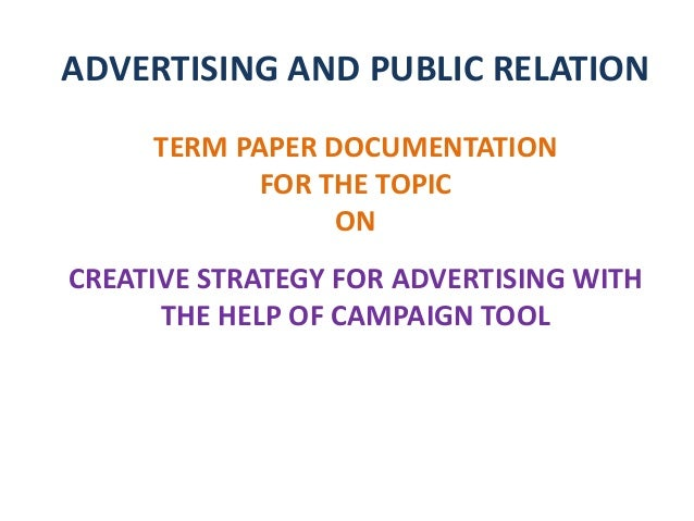 term paper of advertising strategy of Global marketing strategy: advertising project report advertising has the power of providing information,  after nokia has gained a stable market performance in europe and the usa, next step for long-term operation.
