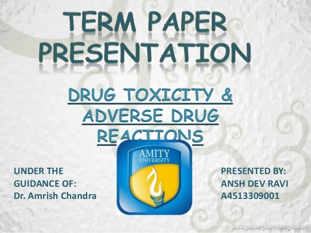 DRUG TOXICITY &            ADVERSE DRUG             REACTIONSUNDER THE               PRESENTED BY:GUIDANCE OF:            ...