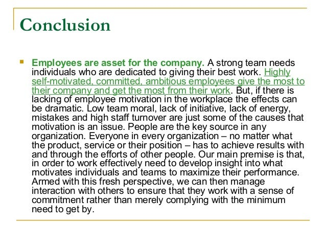 essays on motivation in the workplace Essay on motivating employees in the workplace  motivating employees in the workplace motivation is the willingness to exert high levels of effort toward organizational goals, conditioned by the effort's ability to satisfy some individual needs (robbins, 168.