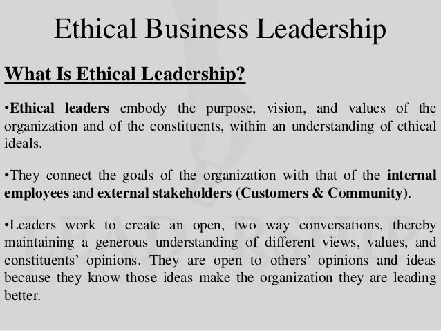 business leadership ethical values and corporate The world of business is full of ethical dilemmas, from where to direct scarce   we'll study the basic principles of ethical leadership and the  being ethical is a  core part of other leadership styles and a strong ethical.