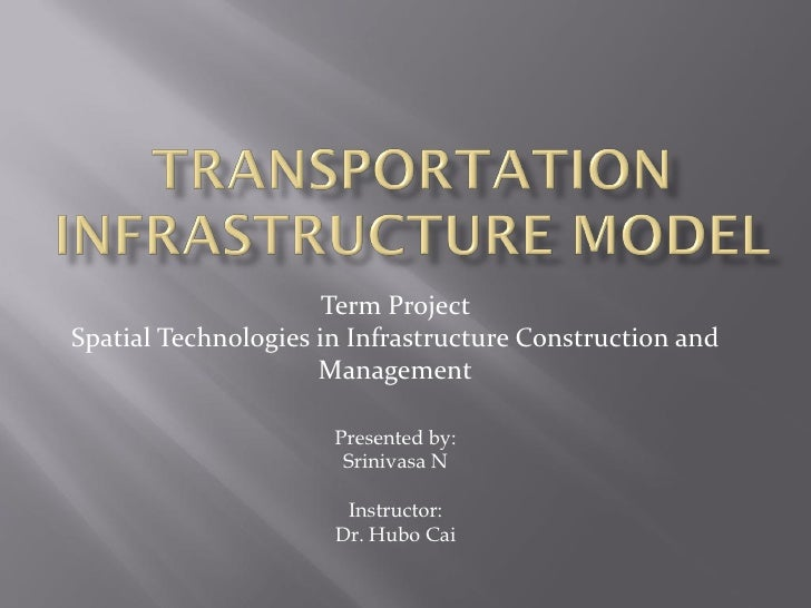 Term ProjectSpatial Technologies in Infrastructure Construction and                     Management                      Pr...