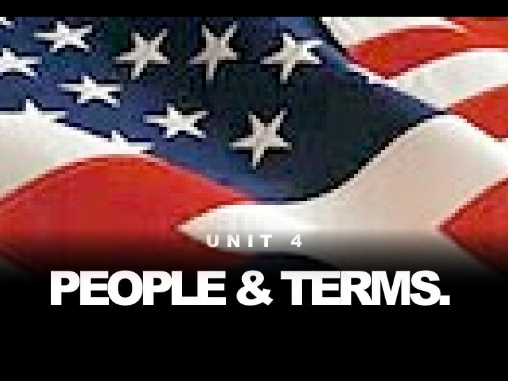 UNIT 4   PEOPLE & TERMS.