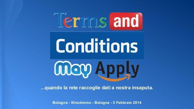 ...quando la rete raccoglie dati a nostra insaputa. Bologna - Kinodromo - Bologna - 3 Febbraio 2014