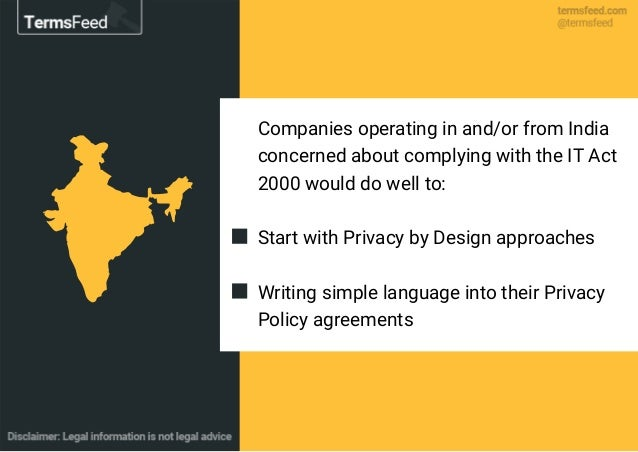 Companies operating in and/or from India concerned about complying with the IT Act 2000 would do well to: Start with Priva...