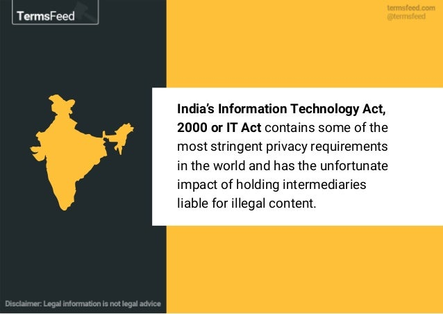 India's Information Technology Act, 2000 or IT Act contains some of the most stringent privacy requirements in the world a...