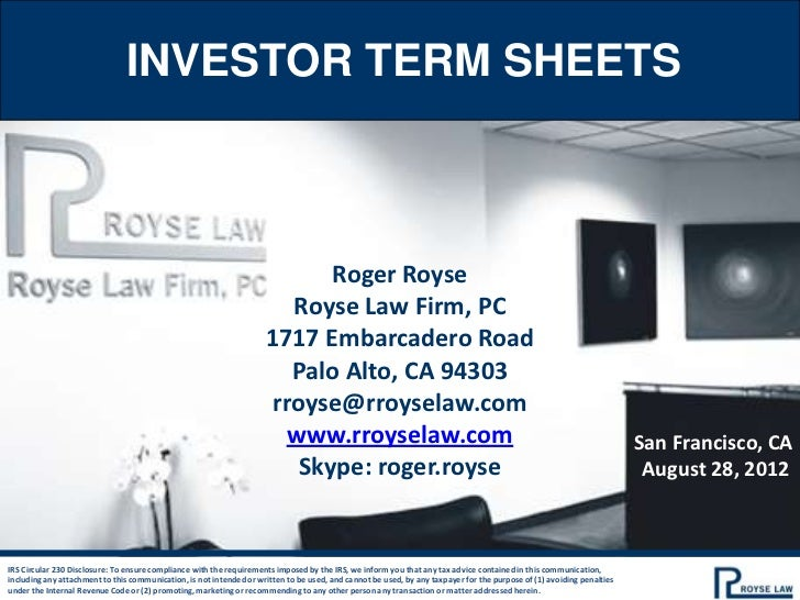 INVESTOR TERM SHEETS                                                                            Roger Royse               ...