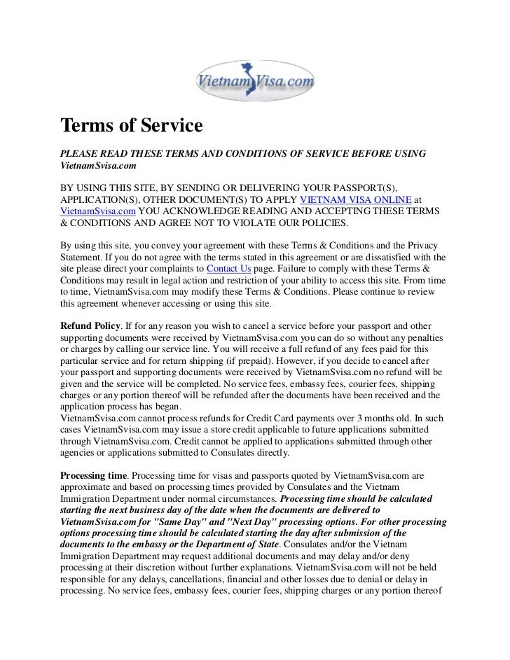 Terms of ServicePLEASE READ THESE TERMS AND CONDITIONS OF SERVICE BEFORE USINGVietnamSvisa.comBY USING THIS SITE, BY SENDI...