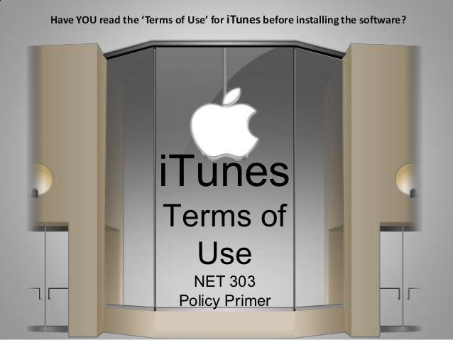 Have YOU read the 'Terms of Use' for iTunes before installing the software?                      iTunes                   ...