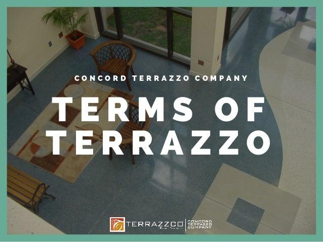 Terms Of Terrazzo Concord Terrazzo Company Terrazzco