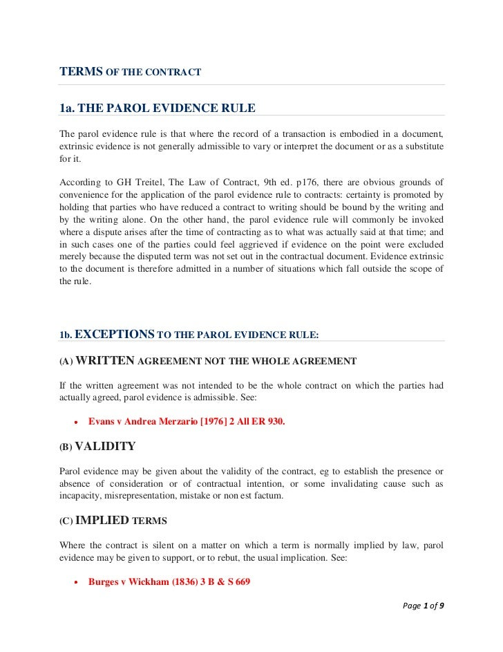TERMS OF THE CONTRACT1a. THE PAROL EVIDENCE RULEThe parol evidence rule is that where the record of a transaction is embod...