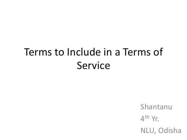 Terms to Include in a Terms of           Service                         Shantanu                         4th Yr.         ...
