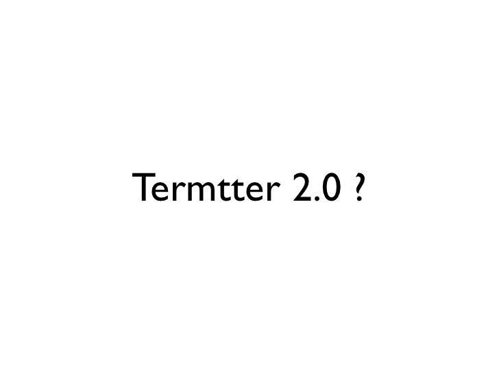 Termtter 2.0 ?
