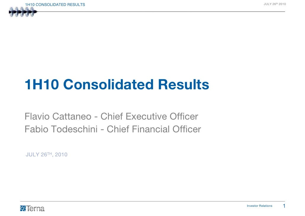 1H10 CONSOLIDATED RESULTS                               JULY 26th 2010     1H10 Consolidated Results  Flavio Cattaneo - Ch...