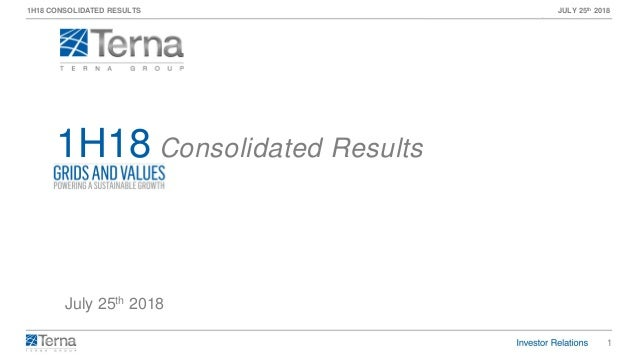 1 1H18 CONSOLIDATED RESULTS JULY 25th 2018 July 25th 2018 1H18 Consolidated Results