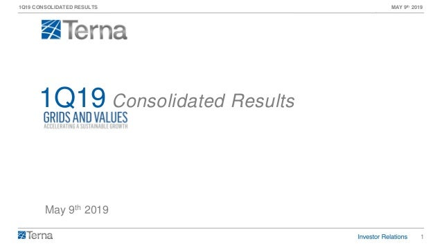 1 1Q19 CONSOLIDATED RESULTS MAY 9th 2019 May 9th 2019 1Q19 Consolidated Results