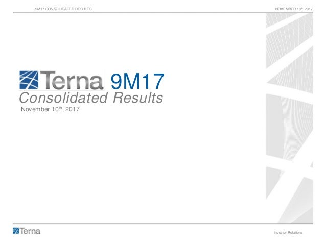 9M17 CONSOLIDATED RESULTS NOVEMBER 10th 2017 Investor Relations 1 9M17 Consolidated Results November 10th, 2017