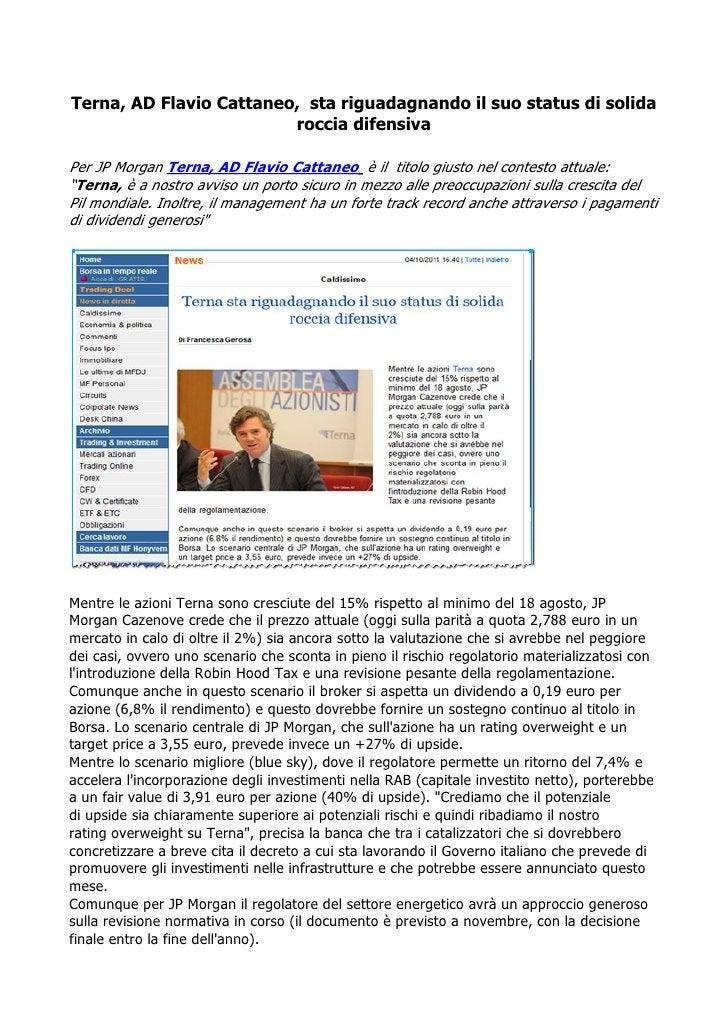 Terna, AD Flavio Cattaneo, sta riguadagnando il suo status di solida                         roccia difensivaPer JP Morgan...