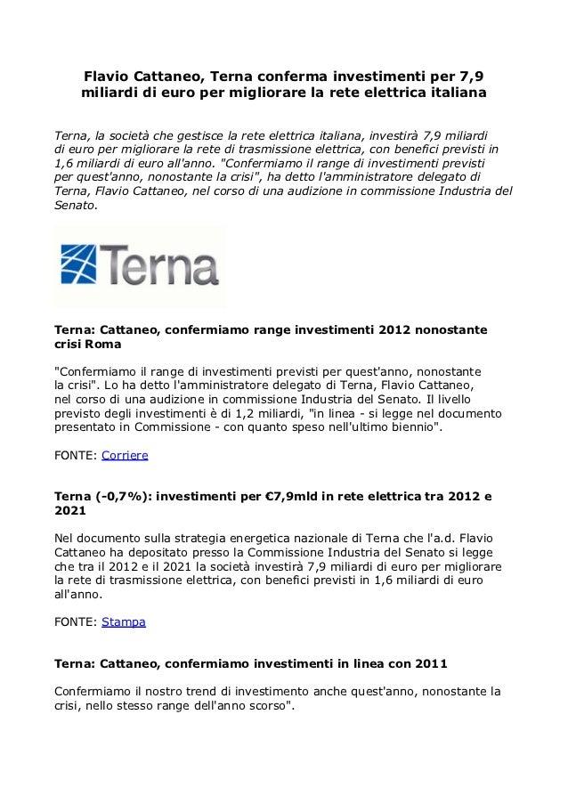 Flavio Cattaneo, Terna conferma investimenti per 7,9    miliardi di euro per migliorare la rete elettrica italianaTerna, l...