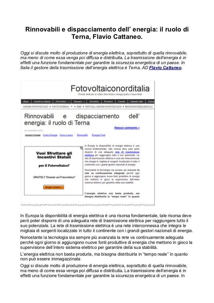 Rinnovabili e dispacciamento dell' energia: il ruolo di                 Terna, Flavio Cattaneo.Oggi si discute molto di pr...