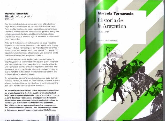 Ternavasio, marcela. historia de la argentina 1806 1852. buenos aires, siglo veintiuno editores. 2009