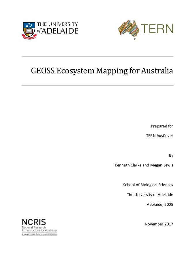 GEOSS Ecosystem Mapping for Australia Prepared for TERN AusCover By Kenneth Clarke and Megan Lewis School of Biological Sc...