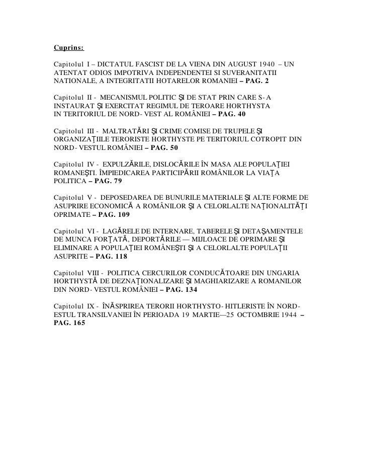 Cuprins:  Capitolul I – DICTATUL FASCIST DE LA VIENA DIN AUGUST 1940 – UN ATENTAT ODIOS IMPOTRIVA INDEPENDENTEI SI SUVERAN...