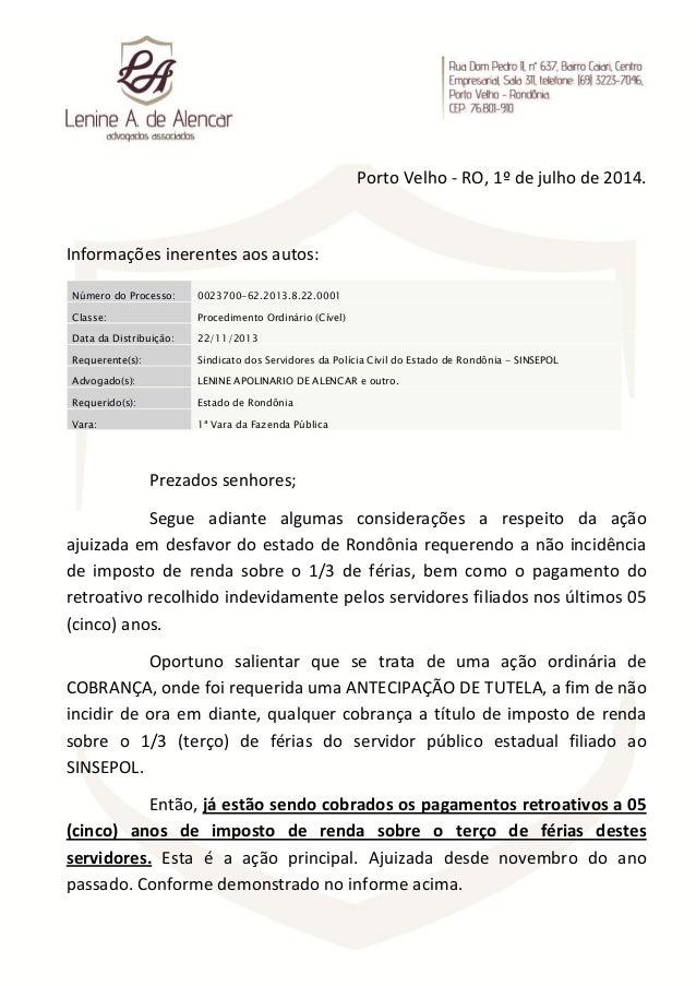 Porto Velho - RO, 1º de julho de 2014. Informações inerentes aos autos: Número do Processo: 0023700-62.2013.8.22.0001 Clas...