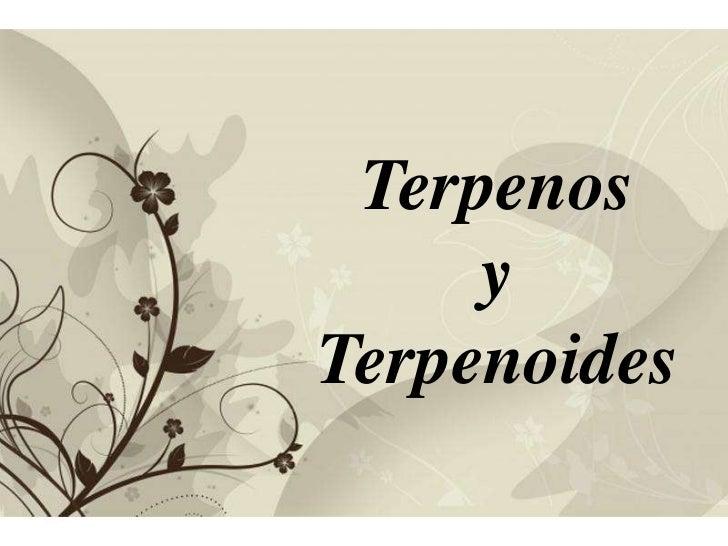 Terpenos <br />y <br />Terpenoides<br />Free Powerpoint Templates<br />