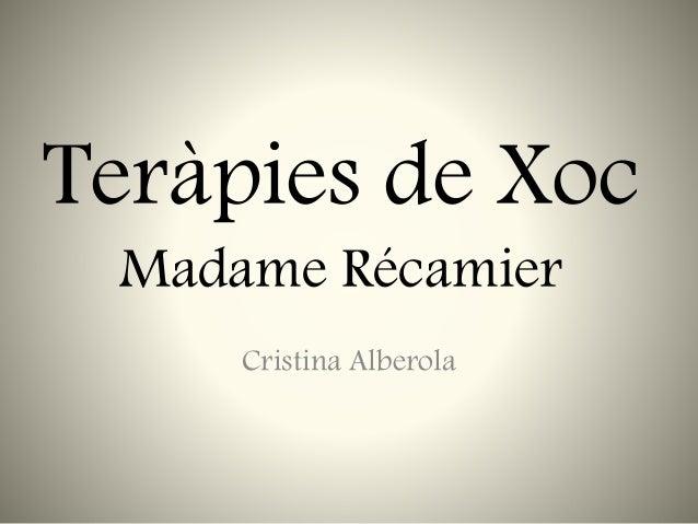 Teràpies de Xoc Madame Récamier Cristina Alberola