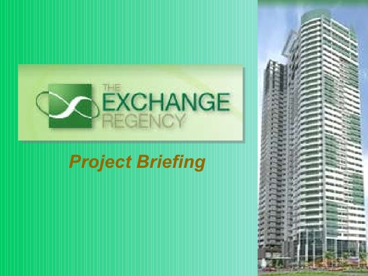The EXCHANGE REGENCY Project Briefing