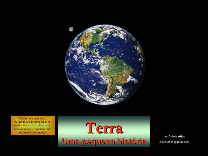 Clique para avançar...                                     Terra Quando surgir uma palavraescrita em azul e sublinhada,ape...